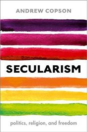 Secularism: Politics, Religion, and Freedom (Very Short Introductions) - Copson, Andrew