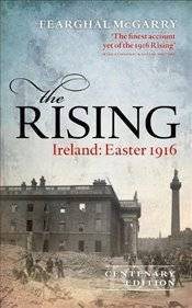Rising (New Edition): Ireland: Easter 1916 - McGarry, Fearghal