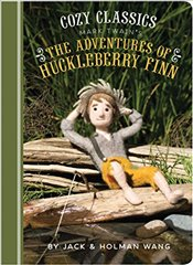 Cozy Classics : The Adventures of Huckleberry Finn - Wang, Jack