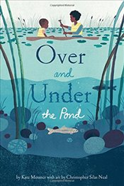 Over and Under the Pond - Messner, Kate