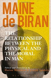Relationship between the Physical and the Moral in Man - Biran, Maine de