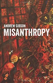 Misanthropy: The Critique of Humanity - Gibson, Andrew