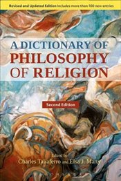 Dictionary of Philosophy of Religion - Marty, Charles Taliaferro and Elsa J.