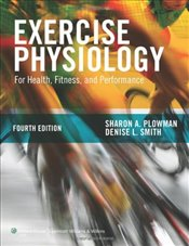 Exercise Physiology for Health, Fitness, and Performance - Plowman, Sharon A.