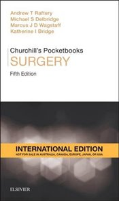 Churchills Pocketbook of Surgery (Churchill Pocketbooks) - Raftery, Andrew T.