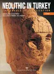 NEOLITHIC IN TURKEY : The Cradle of Civilization New Discoveries  - Başgelen, Nezih
