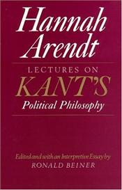 Lectures on Kants Political Philosophy - Arendt, Hannah