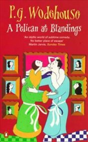 Pelican at Blandings - Wodehouse, P. G.