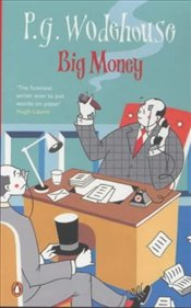 Big Money - Wodehouse, P. G.