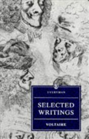 Voltaire : Selected Writings - Voltaire