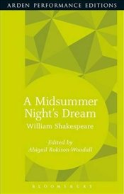 Midsummer Nights Dream: Arden Performance Editions - Shakespeare, William