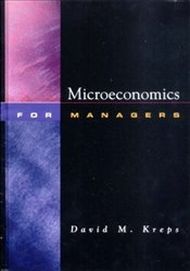 Microeconomics for Managers - Kreps, David M.