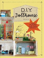 DIY Dollhouse : Build and Decorate a Toy House Using Everyday Materials - Henrion, Alexia