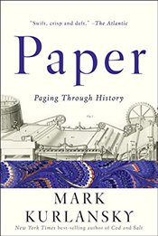 Paper : A World History - Kurlansky, Mark