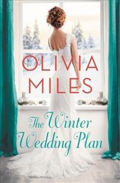 Winter Wedding Plan : An unforgettable story of love, betrayal, and sisterhood  - Miles, Olivia