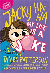 Jacky Ha-Ha : My Life Is a Joke - Patterson, James