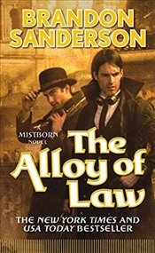 Alloy of Law (Mistborn Trilogy) - Sanderson, Brandon