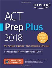 Kaplan ACT Prep Plus 2018 : 5 Practice Tests + Proven Strategies + Online - Kaplan