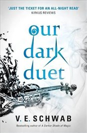 Our Dark Duet - Schwab, V. E.