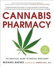 Cannabis Pharmacy : The Practical Guide to Medical Marijuana : Revised and Updated - Weil, Andrew