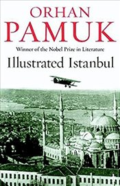 Istanbul : Memories and the City : Illustrated Edition - Pamuk, Orhan
