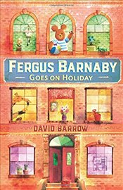 Fergus Barnaby Goes on Holiday - Barrow, David