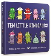 Ten Little Dinosaurs : Board Book - Brownlow, Mike