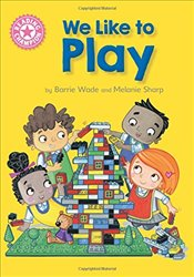 We Like to Play : Independent Reading Pink 1B   - Wade, Barrie