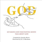 God : 48 Famous and Fascinating Minds Talk About God - Berne, Jennifer
