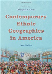 Contemporary Ethnic Geographies in America -