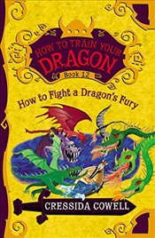 How to Train Your Dragon : How to Fight a Dragons Fury - Cowell, Cressida