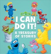 Sesame Street I Can Do It ! : A Treasury of Stories -
