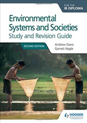Environmental Systems and Societies for the IB Diploma Study and Revision Guide: Second edition - Davis, Andrew