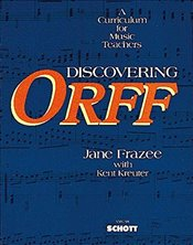 Discovering Orff: A Curriculum for Music Teachers - Frazee, Jane
