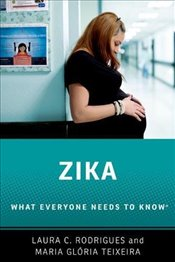 Zika: What Everyone Needs to Know® - Rodrigues, Laura C.