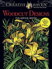 Creative Haven Woodcut Designs Coloring Book: Diverse Designs on a Dramatic Black Background (Creati - Foley, Tim