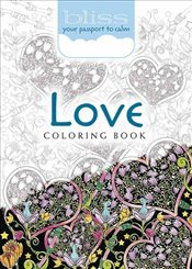 BLISS Love Coloring Book: Your Passport to Calm (Adult Coloring) - Boylan, Lindsey