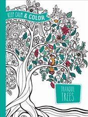 Keep Calm and Color -- Tranquil Trees Coloring Book (Dover Design Coloring Books) - Zottino, Marica
