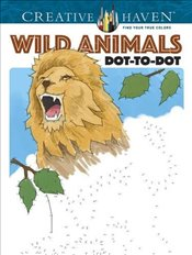 Creative Haven Wild Animals Dot-to-Dot (Creative Haven Coloring Books) - Donahue, Peter