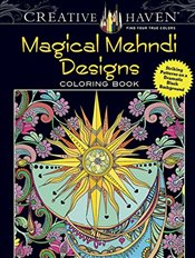 Creative Haven Magical Mehndi Designs Coloring Book: Striking Patterns on a Dramatic Black Backgroun - Boylan, Lindsey