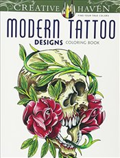 Creative Haven Modern Tattoo Designs Coloring Book (Creative Haven Coloring Books) - Siuda, Erik