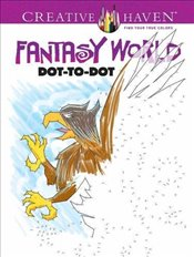 Creative Haven Fantasy World Dot-to-Dot (Adult Coloring) - Donahue, Peter