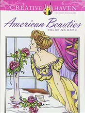 Creative Haven American Beauties Coloring Book (Creative Haven Coloring Books) - Schmidt, Carol