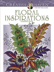 Creative Haven Floral Inspirations Coloring Book (Creative Haven Coloring Books) - Heald, F.