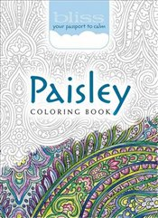 BLISS Paisley Coloring Book: Your Passport to Calm (Adult Coloring) - Baker, Kelly