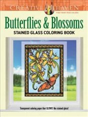 Creative Haven Butterflies and Blossoms Stained Glass Coloring Book (Adult Coloring) - Schmidt, Carol