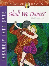 Creative Haven Insanely Intricate Shall We Dance? Coloring Book (Creative Haven Coloring Books) - Evans, Phill