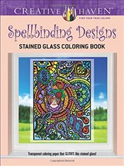 Creative Haven Spellbinding Designs Stained Glass Coloring Book (working title) (Creative Haven Colo - Androshak, Maxine