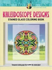 Creative Haven Kaleidoscope Designs Stained Glass Coloring Book (Creative Haven Coloring Books) - Schmidt, Carol