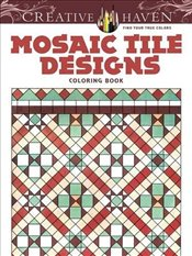 Creative Haven Mosaic Tile Designs Coloring Book (Creative Haven Coloring Books) - Johnston, Susan